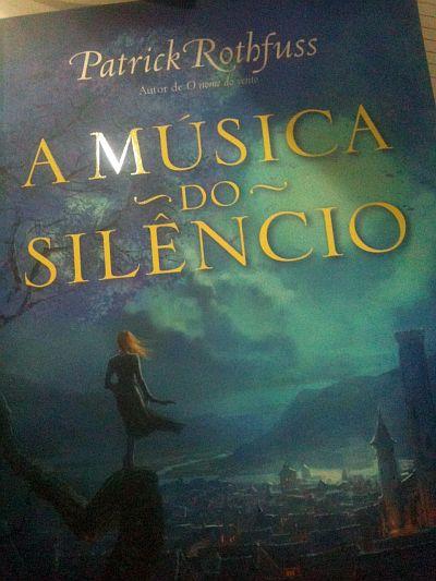 a música do silêncio - Patrick Rothfulss